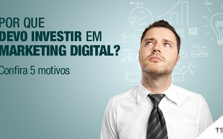 por-que-devo-investir-em-marketing-digital