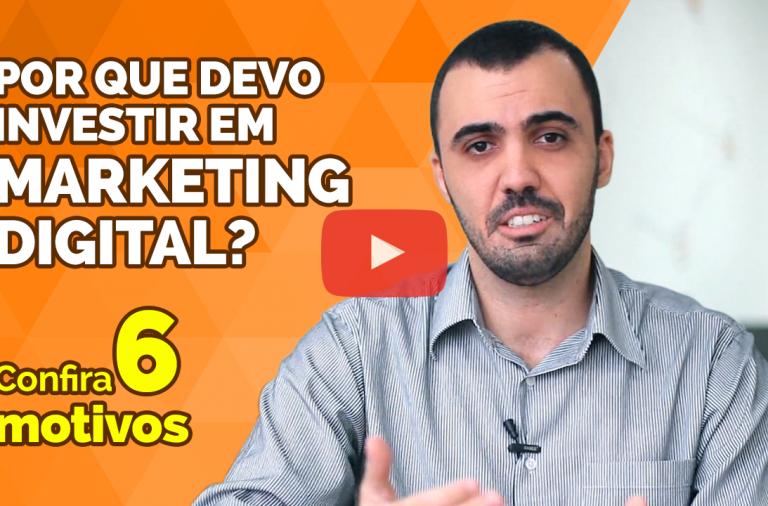 Por que devo investir em Marketing Digital? Confira 6 motivos. Por Vitor Guerson