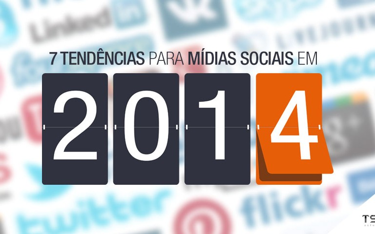 7 tendências para mídias sociais em 2014