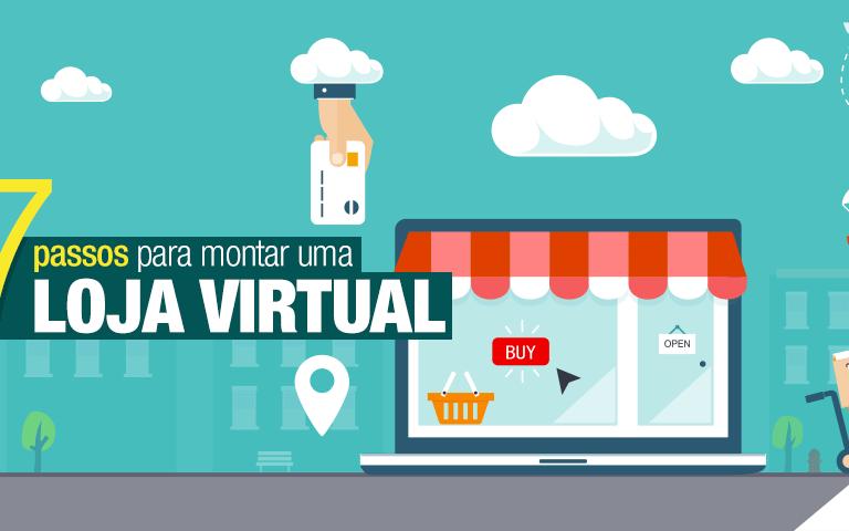 7 passos para montar uma Loja Virtual