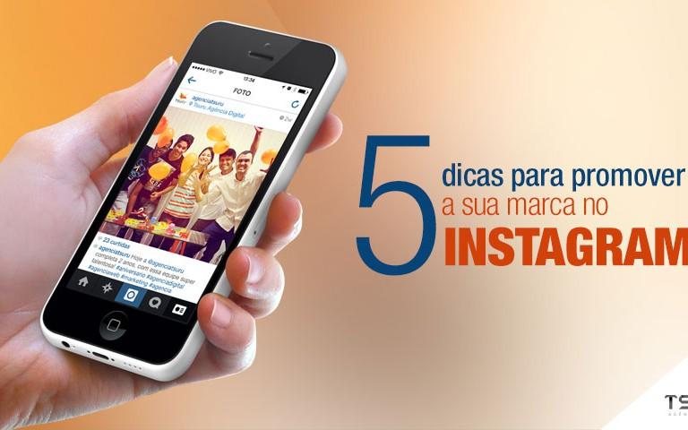 5 dicas para promover a sua marca no Instagram