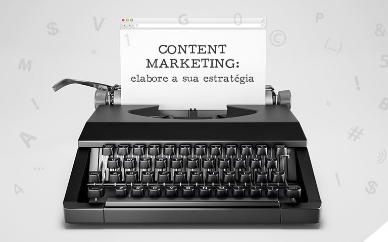 Content Marketing: elabore a sua estratégia