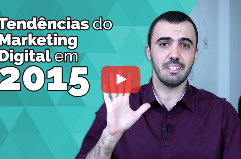 5 tendências do Marketing Digital em 2015