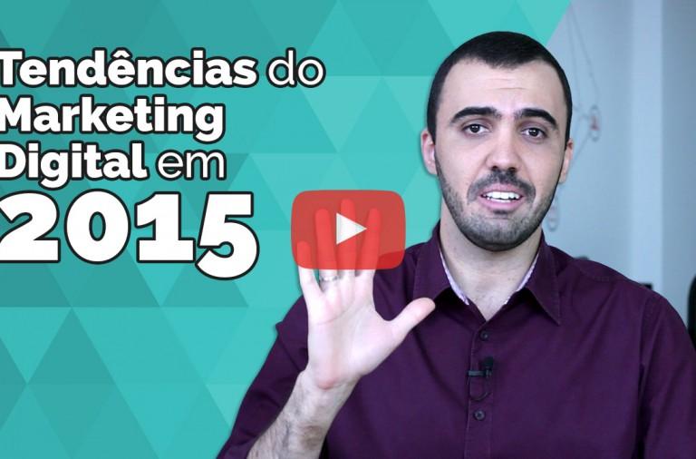 5 tendências do Marketing Digital em 2015