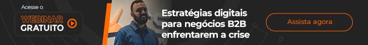 Webinar - Estratégias digitais para negócios B2B enfrentarem a crise