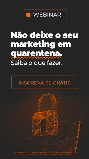 Webinar - Não deixe o seu marketing em quarentena